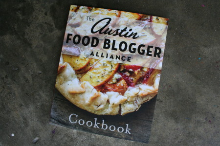 Time to celebrate: The Austin Food Blogger Alliance Cookbook is here!