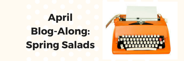 Blog Along: Seven Spring Salads From Austin Food Bloggers!